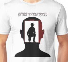 Being Eddie Dean Unisex T-Shirt