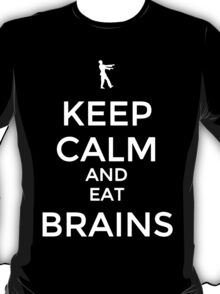Keep Calm And Eat Brains T-Shirt