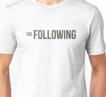 The Following Unisex T-Shirt