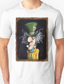 were all mad here T-Shirt