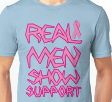 Real men show Support Unisex T-Shirt