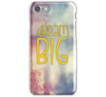 Dream BIG. iPhone Case/Skin