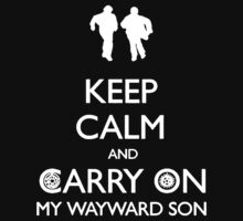 Keep Calm And Carry On My Way Ward Son by Phaedrart