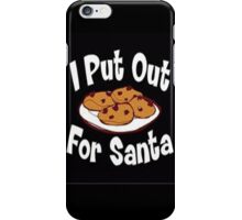 i put out for santa iPhone Case/Skin