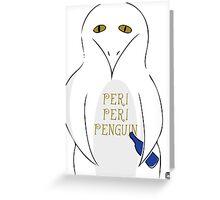 Peri peri penguin Greeting Card