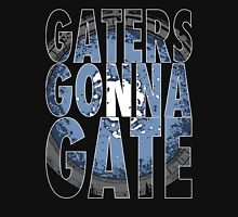 Gaters Gonna Gate Unisex T-Shirt