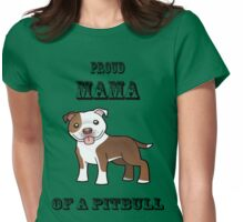 Proud MaMa Of a Pit Bull Womens Fitted T-Shirt