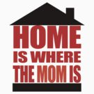 Home is where the Mom is by pixelman
