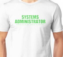 Systems Administrator (Green) Unisex T-Shirt