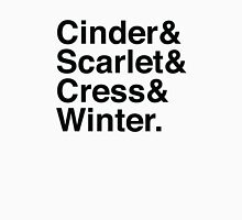Cinder & Scarlet & Cress & Winter. Unisex T-Shirt