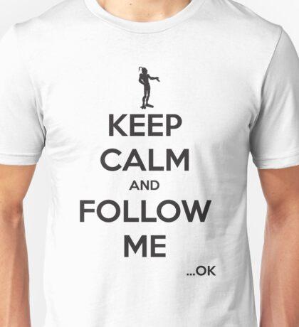 Keep Calm and Follow Me (Black Text) Unisex T-Shirt