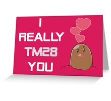 I really DIG you. Greeting Card