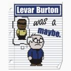Levar was a maybe by TEWdream