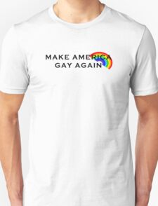 Make America Gay Again -Anti-Trump Pro-LGBTQ T-Shirt