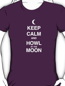 Keep Calm and Howl at the Moon T-Shirt