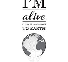I'll Make Tiny Changes To Earth by Daniel Alcorn