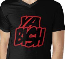Ya BISH! Mens V-Neck T-Shirt