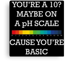 You're Basic! Canvas Print