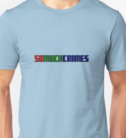 SOMUCHCRIMES Unisex T-Shirt