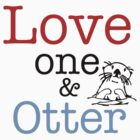 Love One &amp; Otter by GenialGrouty