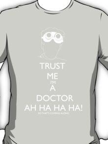 Trust me i'm a doctor - Laugh T-Shirt