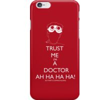 Trust me i'm a doctor - Laugh iPhone Case/Skin