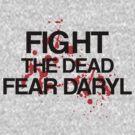 Fight The Dead, Fear Daryl by stevebluey