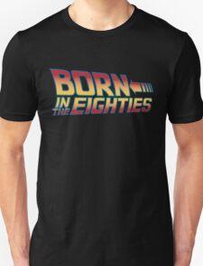 Born In The Eighties Unisex T-Shirt