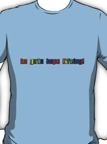 Im gota kepe lifeing! T-Shirt