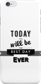 Today will be the best day ever by marinagamu