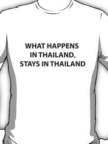 What Happens in Thailand Stays in Thailand T-Shirt