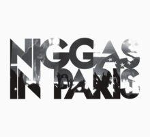 NIGGAS IN PARIS by Amir94ITA