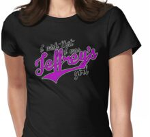 Jeffrey's Girl - Community Womens Fitted T-Shirt