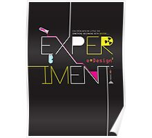 Experiment with design. Poster