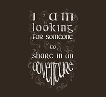 """I'm looking for someone to share in an adventure"" T-Shirt"