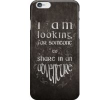 """""""I'm looking for someone to share in an adventure"""" iPhone Case/Skin"""