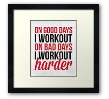 Workout Harder Gym Quote Framed Print