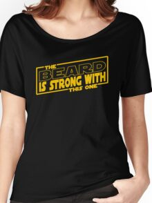 The Beard Is Strong With This One Women's Relaxed Fit T-Shirt