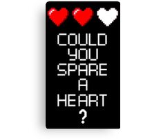 Could you spare a heart? Canvas Print