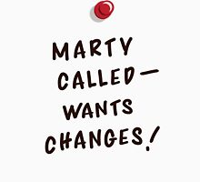 Marty Called, Wants Changes! Unisex T-Shirt