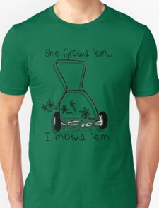 She grows I mows T-Shirt