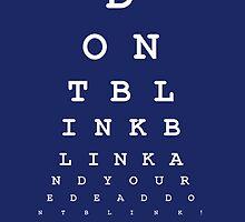 Don't blink - Snellen Chart by Vinizzz