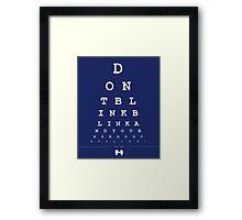 Don't blink - Snellen Chart Framed Print