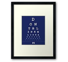 Don't blink - Snellen Chart Framed Print