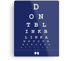 Don't blink - Snellen Chart Metal Print