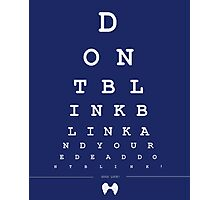 Don't blink - Snellen Chart Photographic Print