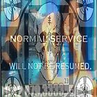 Normal service will not be resumed. by D'JINN Bidwell