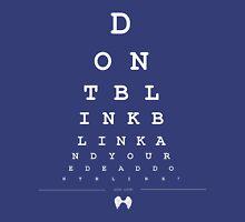 Don't blink - Snellen Chart Unisex T-Shirt