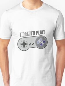 Born To Play - Gamers Choice - Super Nintendo SNES T-Shirt