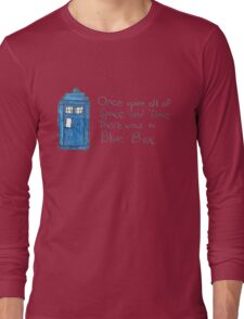 Once upon all of space and time... Long Sleeve T-Shirt